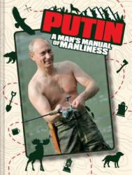 Putin: A Man's Manual of Manliness (ISBN: 9781911622338)