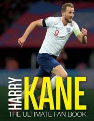 Harry Kane: The Ultimate Fan Book (ISBN: 9781787393431)