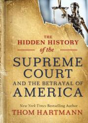 Hidden History of the Supreme Court and the Betrayal of America (ISBN: 9781523085941)