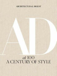 Architectural Digest at 100: A Century of Style - Architectural Digest, Amy Astley, Anna Wintour (ISBN: 9781419733338)