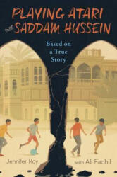 Playing Atari with Saddam Hussein - Based on a True Story (ISBN: 9780358108825)