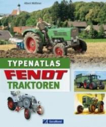 Typenatlas Fendt-Traktoren - Albert Mößmer (2011)