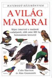 A VILÁG MADARAI * HATÁROZÓ KÉZIKÖNYVEK (1999)