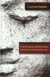 A dunhuangi sziklatemplom manicheus kézirattekercsei (2008)