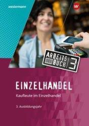 Einzelhandel. 3. Ausbildungsjahr: Arbeitsbuch (ISBN: 9783142223421)