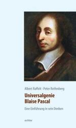Universalgenie Blaise Pascal - Albert Raffelt, Peter Reifenberg (2011)