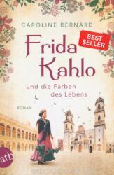 Frida Kahlo und die Farben des Lebens (ISBN: 9783746635910)
