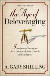 Age of Deleveraging - Investment Strategies for a Decade of Slow Growth and Deflation (2012)