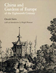 China and Gardens of Europe of the Eighteenth Century in Landscape Architecture - Osvald Siren (ISBN: 9780884021902)