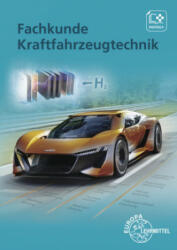Fachkunde Kraftfahrzeugtechnik - Rolf Gscheidle, Tobias Gscheidle, Uwe Heider, Berthold Hohmann, Achim van Huet (ISBN: 9783808523254)