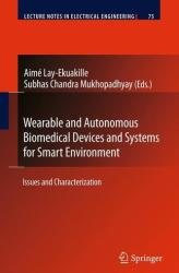 Wearable and Autonomous Biomedical Devices and Systems for Smart Environment (2010)