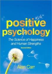 Positive Psychology - The Science of Happiness and Human Strengths (2011)
