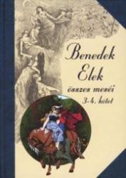 BENEDEK ELEK: BENEDEK ELEK ÖSSZES III-IV (2007)