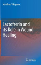 Lactoferrin and it's Role on Wound Healing (2011)
