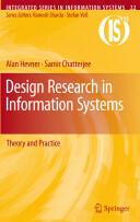 Design Research in Information Systems - Alan Hevner, Samir R. Chatterjee (2010)