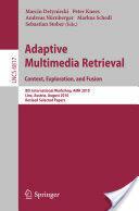 Adaptive Multimedia Retrieval - 8th International Workshop, AMR 2010, Linz, Austria, August 17-18, 2010. Revised Selected Papers (2012)