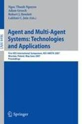 Agent and Multi-agent Systems - Technologies and Applications - First KES International Symposium, KES-AMSTA 2007, Wroclaw, Poland, May 31 - June 1, (2007)