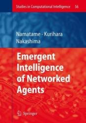Emergent Intelligence of Networked Agents (2007)