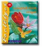 Gyöngyből fűzött virágok - Színes ötletek - Fortélyok 48 (2009)