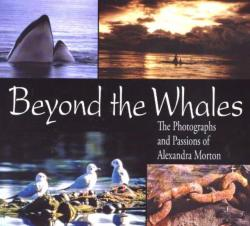 Beyond the Whales - The Photographs and Passions of Alexandra Morton (2004)