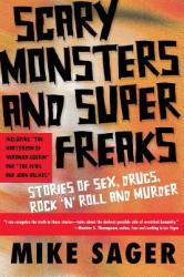 Scary Monsters and Super Freaks: Stories of Sex Drugs Rock 'n' Roll and Murder (2003)