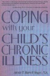 Coping with Your Child's Chronic Illness (1999)