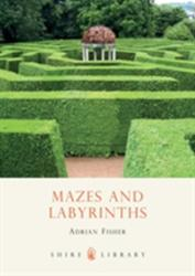 Mazes and Labyrinths - Adrian Fisher (2008)