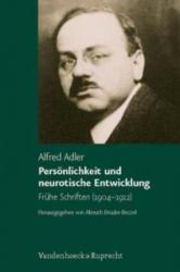 Personlichkeit Und Neurotische Entwicklung - Alfred Adler, Almuth Bruder-Bezzel (2007)