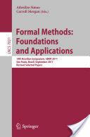 Formal Methods: Foundations and Applications - 14th Brazilian Symposium, SBMF 2011, Sao Paulo, September 26-30 2011, Proceedings (2011)