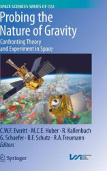 Probing the Nature of Gravity - Confronting Theory and Experiment in Space (2010)