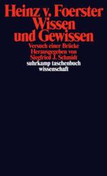 Wissen und Gewissen - Heinz von Foerster (1993)