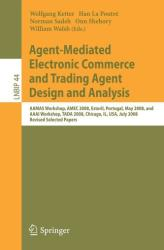 Agent-mediated Electronic Commerce and Trading Agent Design and Analysis - Aamas Workshop, Amec 2008, Estoril, Portugal, May 12-16, 2008, and Aaai Wo (2010)