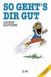 So geht's dir gut - Andrew Matthews (ISBN: 9783924077327)