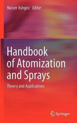 Handbook of Atomization and Sprays (2011)