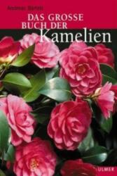 Das grosse Buch der Kamelien (2003)