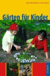 Gärten für Kinder - Alex Oberholzer, Lore Lässer (2003)