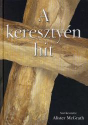 A KERESZTYÉN HIT (2007)