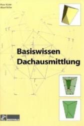 Basiswissen Dachausmittlungen - Peter Kübler, Albert Müller (2005)