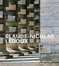 Claude-Nicolas Ledoux - Anthony Vidler, Sabine Bennecke, Andreas Müller (2006)