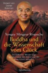 Buddha und die Wissenschaft vom Glück - Mingyur Rinpoche, Susanne Kahn-Ackermann (2007)