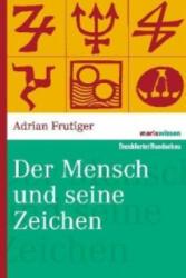 Der Mensch und seine Zeichen - Adrian Frutiger (2006)