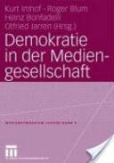 Demokratie in Der Mediengesellschaft (2006)