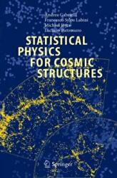 Statistical Physics for Cosmic Structures (2010)