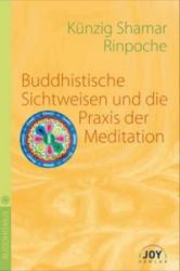 Buddhistische Sichtweisen und die Praxis der Meditation (2007)