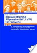 Klausurentraining Allgemeine Bwl/Vwl Fur Fachwirte (2008)