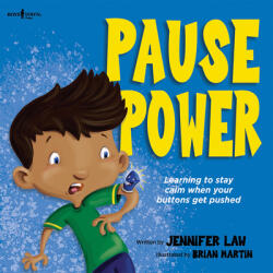 Pause Power: Learning to Stay Calm When Your Buttons Get Pushed (ISBN: 9781944882495)