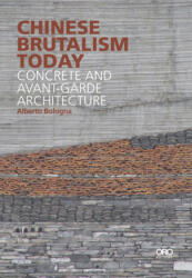 Chinese Brutalism Today - Bologna, Alberto (ISBN: 9781943532384)