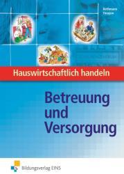 Betreuung und Versorgung. Lehr-/Fachbuch (2009)