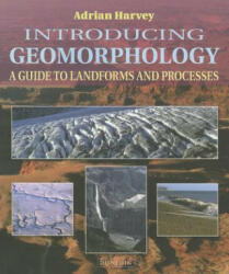 Introducing Geomorphology - A Guide to Landforms and Processes (2012)