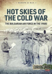 Hot Skies of the Cold War - Alexander Mladenov, Evgeni Andonov (ISBN: 9781912866915)